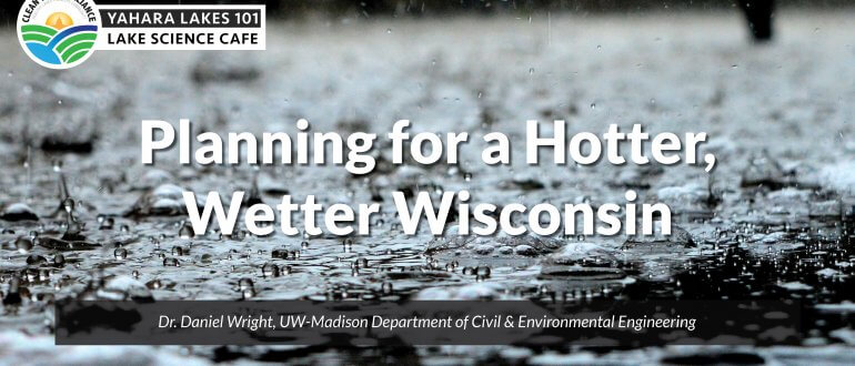Yahara Lakes 101: Planning for a Hotter, Wetter, Wisconsin