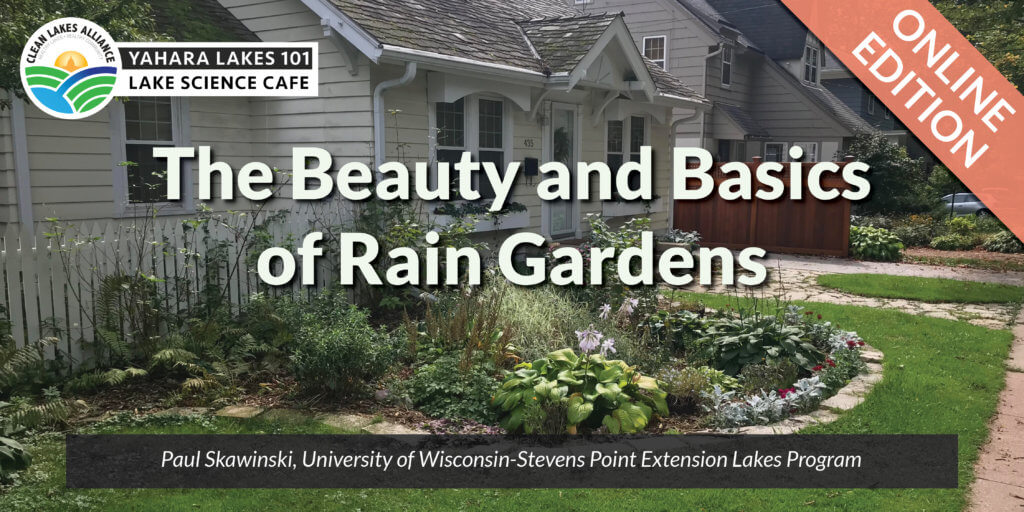 Yahara Lakes 101: The Beauty and Basics of Rain Gardens (Online Edition)